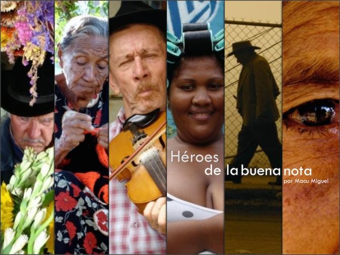 Héroes de la buena nota por Macu Miguel
